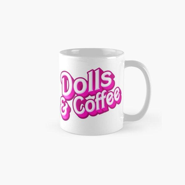Dolls and Coffee Classic Mug