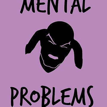 Mental Problems by archangelglass