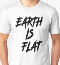 Earth is Flat - Awesome T-Shirt