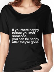 Happy Before Meet Someone Women's Relaxed Fit T-Shirt