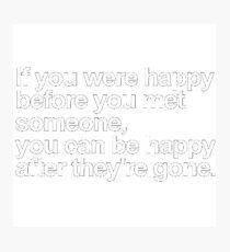 Happy Before Meet Someone Photographic Print