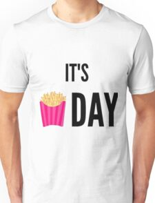 It's Day Unisex T-Shirt