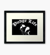 Pudge Life Fat Boy Framed Print