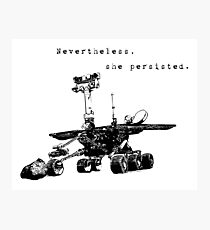Opportunity Rover: Nevertheless, She Persisted Photographic Print