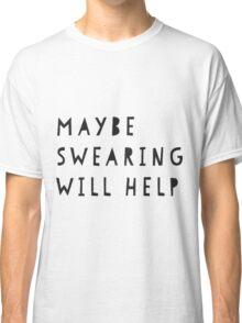 Swearing Classic T-Shirt