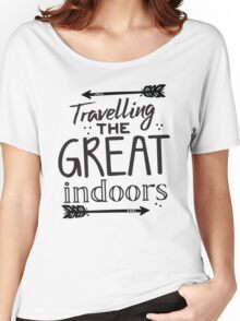 Travelling the GREAT indoors Women's Relaxed Fit T-Shirt