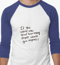 Would Your Impress T-Shirt