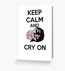Keep calm and cry on (eve) Greeting Card