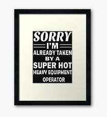 Love A Super Hot Heavy Equipment Operator T Shirt Framed Print