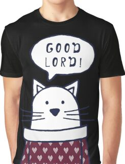 """Funny cat says """"Good lord!"""" Graphic T-Shirt"""