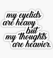 Sleep Disorders: My Eyelids Are Heavy Sticker