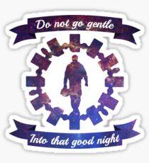 Do Not Go Gentle Sticker