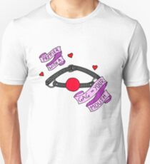 Prettier with a Gag in your Mouth Unisex T-Shirt