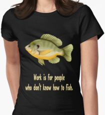 Work or Fish Women's Fitted T-Shirt