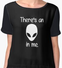 There's an Alien in me. (white font) Chiffon Top