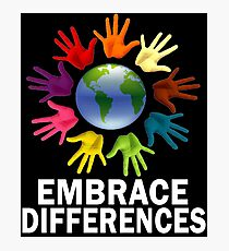 embrace differences Photographic Print