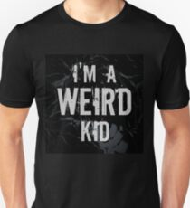 I'm a Weird Kid  Unisex T-Shirt