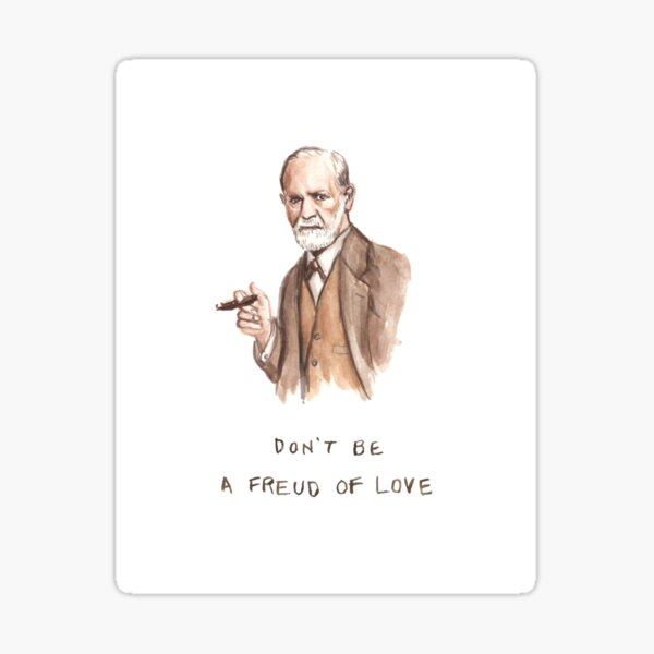 Don't be a Freud of love  Sticker