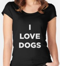 I LOVE DOGS - Show your love for dogs and puppys Women's Fitted Scoop T-Shirt
