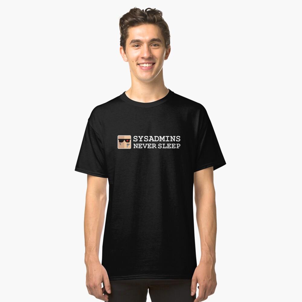 sysadmin never sleep Camiseta clásica