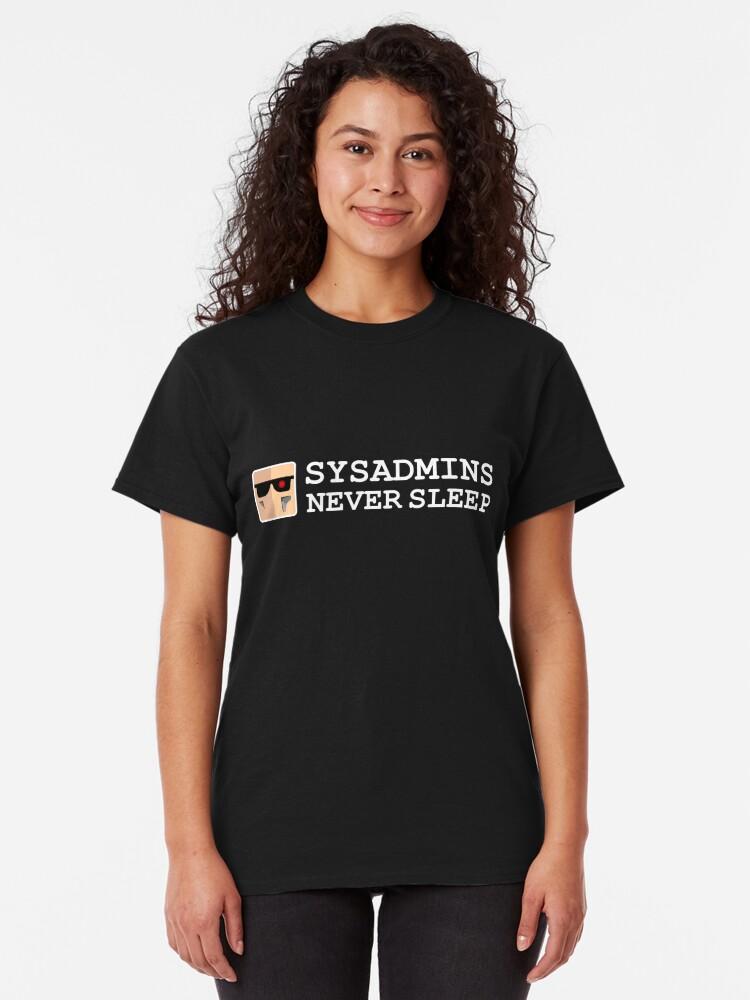 Vista alternativa de Camiseta clásica sysadmin never sleep