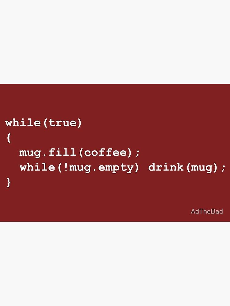 Code for Mug Use - Coffee by AdTheBad