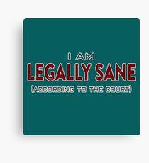 Funny - Legally Sane Canvas Print