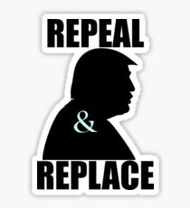 Repeal and Replace Trump silhouette Sticker