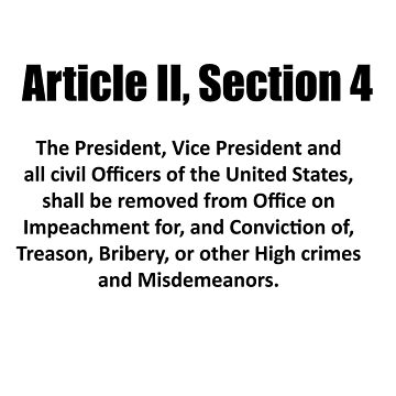 Article II Section 4 Constitution Impeach Trump by ClassyKitty