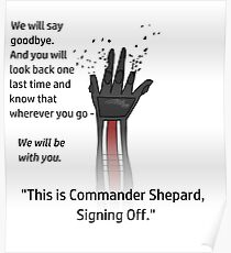 This is Commander Shepard, Signing Off Poster