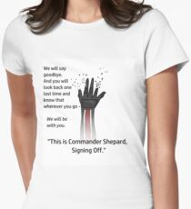 This is Commander Shepard, Signing Off Womens Fitted T-Shirt