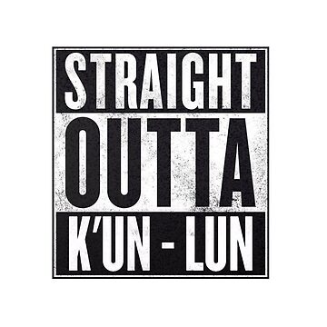 Straight Outta K'un-Lun by natdesign