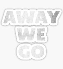 Away We Go in Silver Sticker