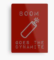 BOOM Goes the Dynamite  Metal Print