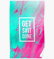 Get s#it done. Poster