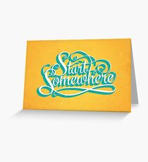 Start Somewhere Greeting Card