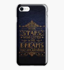 To the stars who listen iPhone Case/Skin