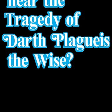 Darth Plagueis the Wise by mrdanascully