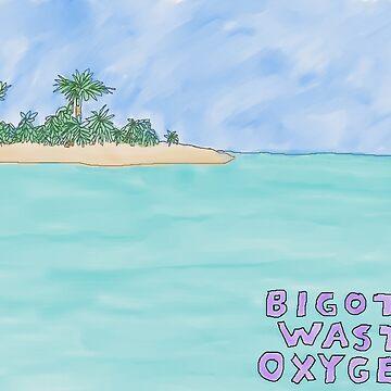 Bigots Waste Oxygen by SIKosofskyArt