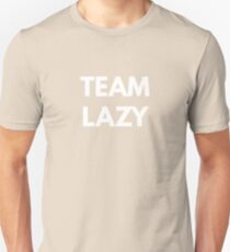 Team Lazy Unisex T-Shirt