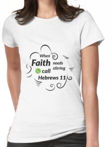 Christian Bible Scripture When Faith needs stirring call Hebrews 11 Tshirt White Womens Fitted T-Shirt