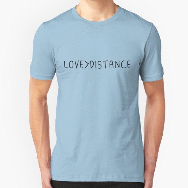 Love > Distance Slim Fit T-Shirt