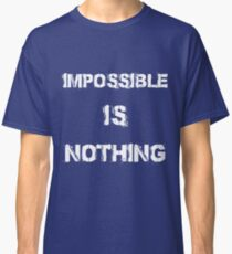 BurningBrain - Impossible is Nothing Classic T-Shirt