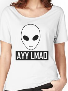 Alien AYY LMAO Women's Relaxed Fit T-Shirt