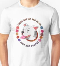 There Are No Bad Dogs... Unisex T-Shirt