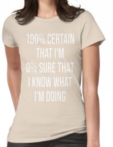 Know What I'm Doing T-Shirt  Womens Fitted T-Shirt