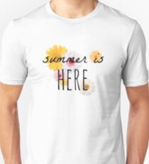 Summer is here T-Shirt
