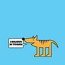 I Believe in Tigers! by samedog