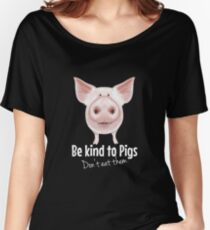 Be Kind to Pigs Vegan Women's Relaxed Fit T-Shirt