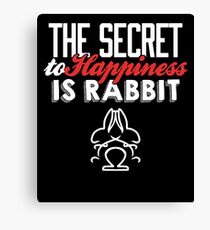 HAPPINESS IS RABBIT BUNNY T SHIRT Canvas Print